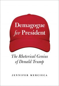 Jennifer Mercieca, Demagogue for President: The Rhetorical Genius of Donald Trump