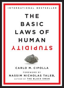 Carlo M. Cipolla, The Basic Laws of Human Stupidity