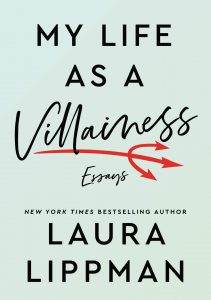 Laura Lippman, My Life as a Villainess: Essays