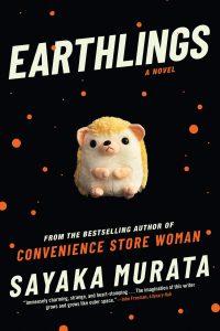 Sayaka Murata, tr. Ginny Tapley Takemori, Earthlings