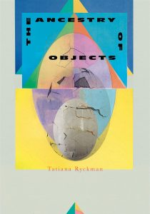 Tatiana Ryckman, The Ancestry of Objects
