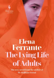 Elena Ferrante, tr. Ann Goldstein, The Lying Life of Adults