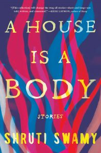 Shruti Swamy, A House is a Body