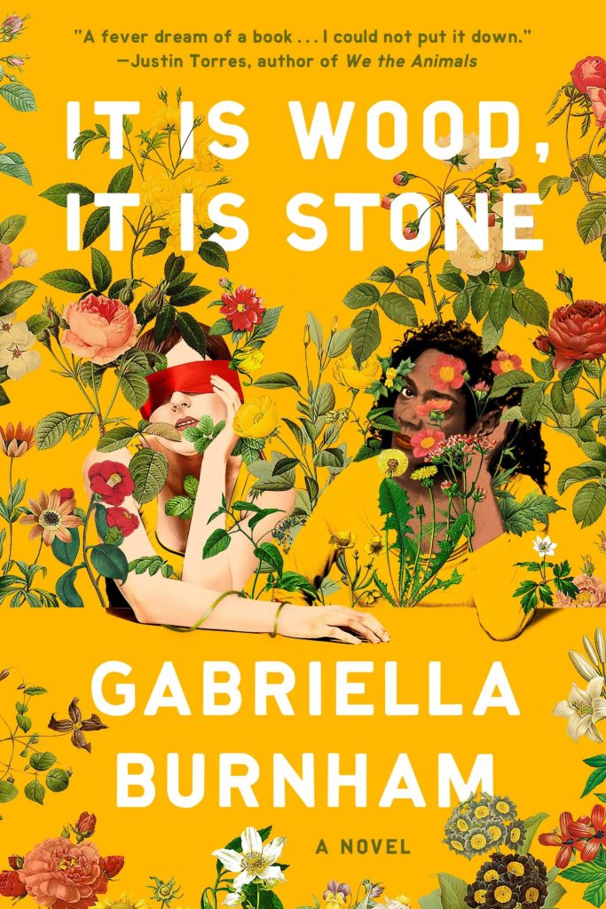 Gabriella Burnham, <em>It Is Wood, It Is Stone</em>; cover design by TK TK (One World, July 28)