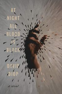 David Diop, tr. Anna Moschovakis, At Night All Blood is Black