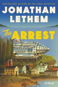 Jonathan Lethem, The Arrest