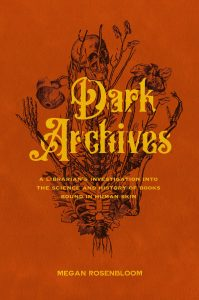Megan Rosenbloom, Dark Archives