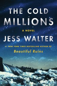 Jess Walter,The Cold Millions