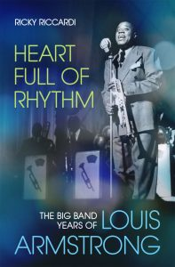 Ricky Riccardi, Heart Full of Rhythm: The Big Band Years of Louis Armstrong