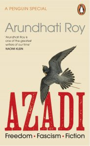Arundhati Roy, Azadi: Freedom, Fascism, Fiction