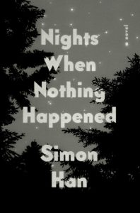 Simon Han, Nights When Nothing Happened