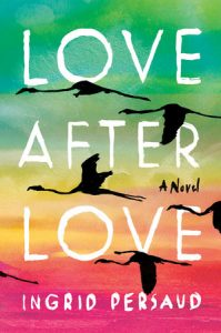 Ingrid Persaud, Love After Love