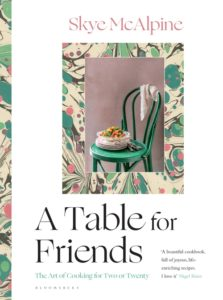 a table for friends, skye mcalpine