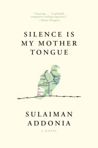Sulaiman Addonia, Silence Is My Mother Tongue