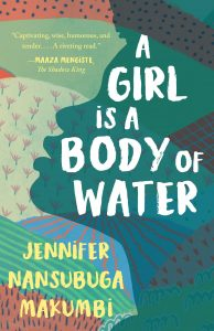 Jennifer Nansubuga Makumbi, A Girl Is a Body of Water