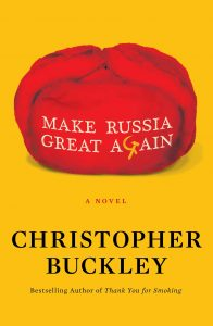 Christopher Buckley_Make Russia Great Again