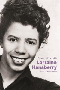 Lorraine Hansberry, ed. Mollie Godfrey, Conversations with Lorraine Hansberry