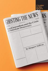 Margaret Sullivan_Ghosting the News