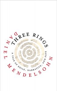 Daniel Mendelsohn, Three Rings: A Tale of Exile, Narrative and Fate