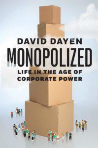 Monopolized_David Dayen
