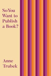 SO YOU WANT TO PUBLISH A BOOK