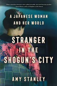 Stranger in the Shogun's City_Amy Stanley