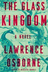 Lawrence Osborne,The Glass Kingdom