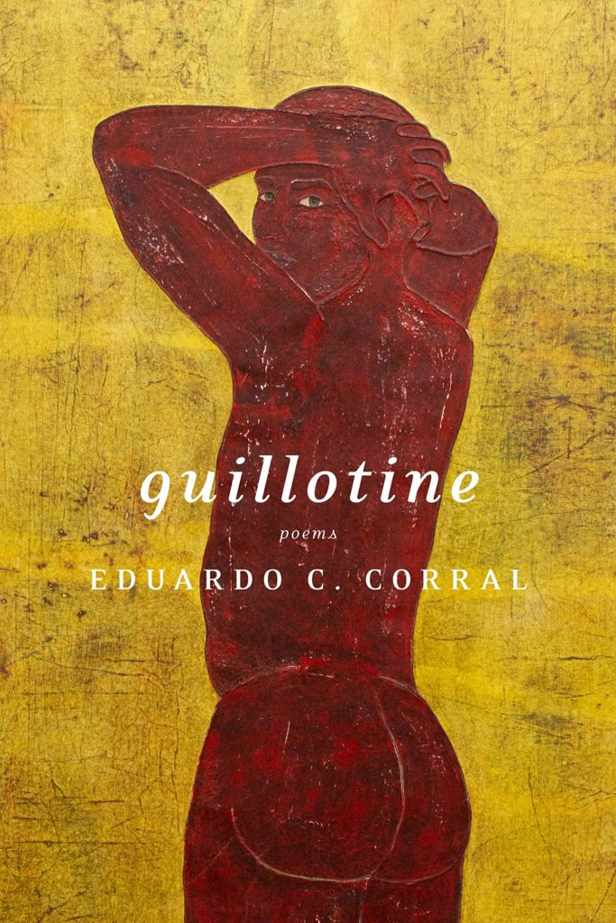 "Eduardo C. Corral, <em><a href=""https://bookshop.org/a/132/9781644450307"" rel=""noopener"" target=""_blank"">Guillotine</a></em>; cover design by Carlos Esparza, cover art by Felipe Baeza (Graywolf, August 4)"