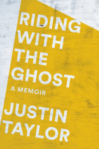riding with the ghost, justin taylor