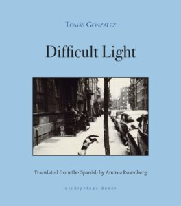 Tomas Gonzalez_Difficult Light