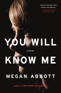 You Will KNow Me Megan Abbott