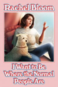 rachel bloom_I want to be where the normal people are