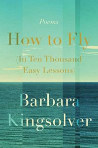 How to Fly (in Ten Thousand Easy Lessons), Barbara Kingsolver
