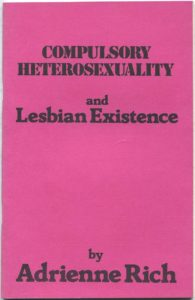 Adrienne Rich, Compulsory Heterosexuality and Lesbian Existence