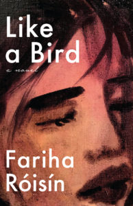 Like a Bird, Fariha Roisin
