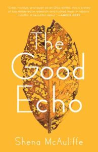 Shena McAuliffe, The Good Echo