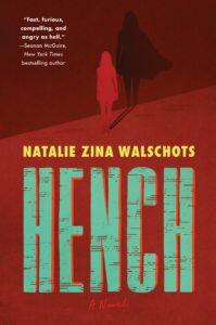Hench_Natalie Zina Walschots
