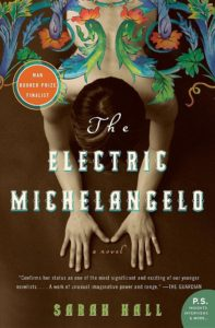 The Electric Michelangelo Sarah Hall