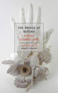 Simone Schwarz-Bart, tr. Barbara Bray, The Bridge of Beyond