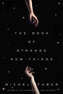 Michel Faber, The Book of Strange New Things (2014)