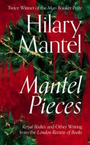Mantel Piecesby Hilary Mantel