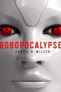 Daniel H. Wilson, Robopocalypse (2011)