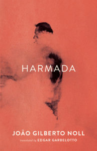 Harmada by João Gilberto Noll, translated by Edgar Garbelotto