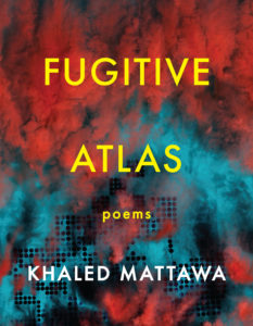 Khaled Mattawa, Fugitive Atlas
