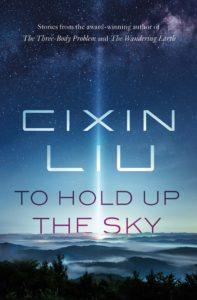 cixin liu_to hold up the sky