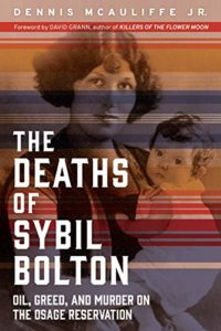 The Deaths of Sybil Bolton by Dennis McAuliffe, with a foreword by David Grann
