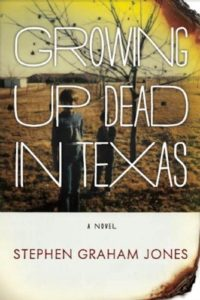 Stephen Graham Jones, Growing up Dead in Texas