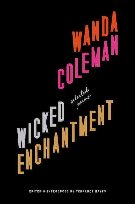 "<strong>Wanda Coleman, <a href=""https://bookshop.org/a/132/9781574232370"" target=""_blank"" rel=""noopener""><em>Wicked Enchantment</em></a>; cover design by Rachel Willey (Black Sparrow Press, April)</strong>"