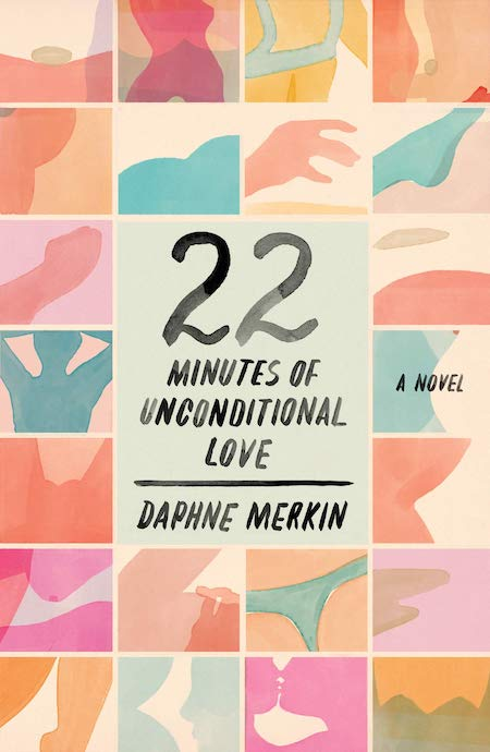 Daphne Merkin, 22 Minutes of Unconditional Love; cover design by Na Kim (FSG, July)