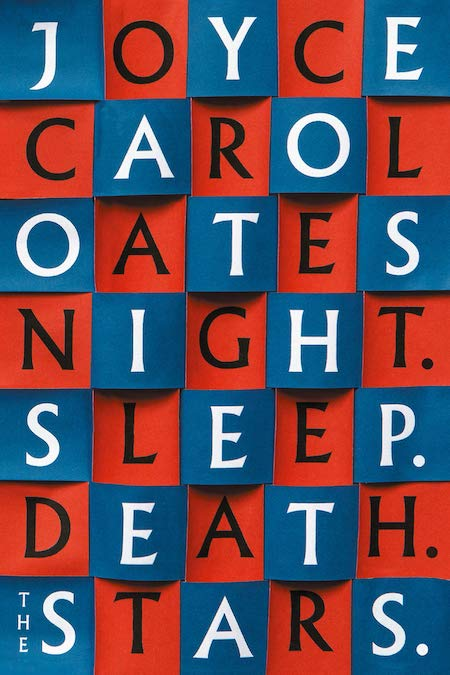 "<strong>Joyce Carol Oates, <a href=""https://bookshop.org/a/132/9780062797582"" target=""_blank"" rel=""noopener""><em>Night, Sleep, Death, the Stars</em></a>; cover design by Jamie Keenan (Fourth Estate, June)</strong>"